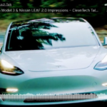 Tesla Model 3 & Nissan LEAF 2.0 Reflections — Cleantech Talk Returns! Again!