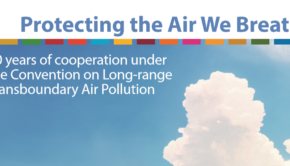 Protecting the Air We Breathe 40 years of cooperation under the Convention on Long-range Transboundary Air Pollution